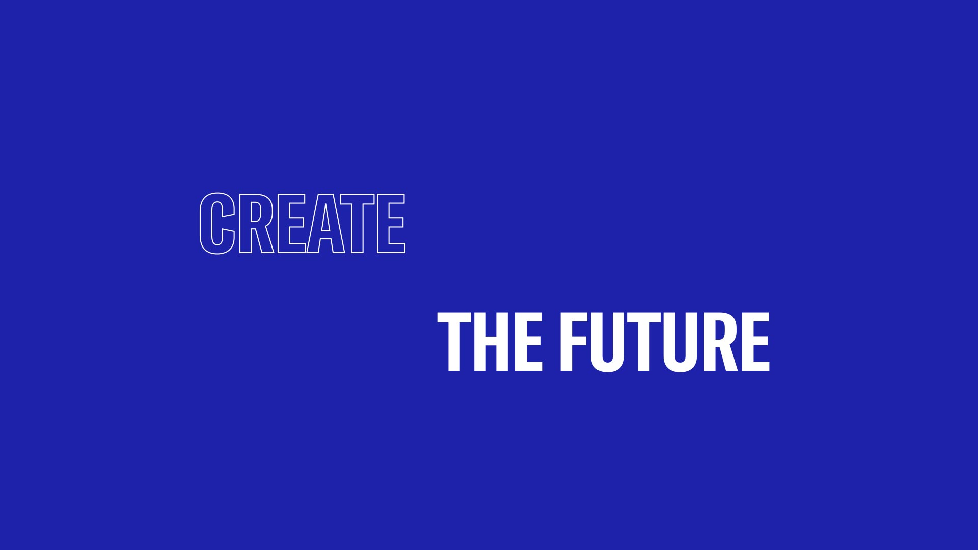 Create The Future